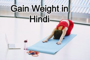 Gain Weight in Hindi