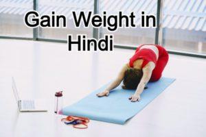 Gain Weight in Hindi