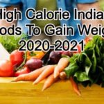 High Calorie Indian Foods To Gain Weight 2020-2021