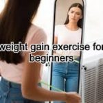 weight gain exercise for beginners